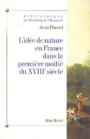 Téléchargez le livre :  L'Idée de nature en France dans la première moitié du XVIIIe siècle