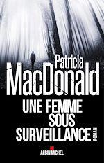 Télécharger le livre :  Une femme sous surveillance