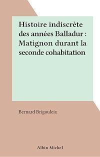 Télécharger le livre : Histoire indiscrète des années Balladur : Matignon durant la seconde cohabitation