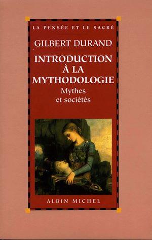 Téléchargez le livre :  Introduction à la mythodologie