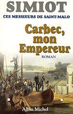 Télécharger le livre :  Carbec, mon empereur