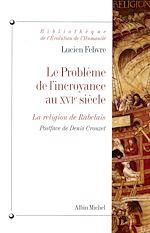 Télécharger le livre :  Le Problème de l'incroyance au XVIe siècle