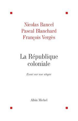 Téléchargez le livre :  La République coloniale