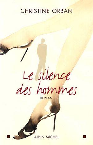 Téléchargez le livre :  Le Silence des hommes