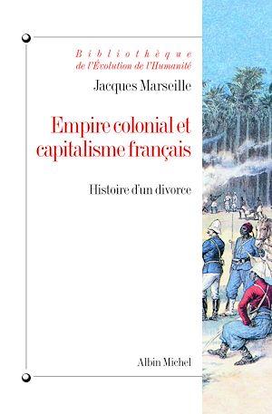 Téléchargez le livre :  Empire colonial et capitalisme français