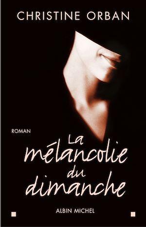 Téléchargez le livre :  La Mélancolie du dimanche