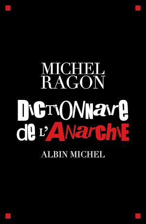 Téléchargez le livre :  Dictionnaire de l'anarchie