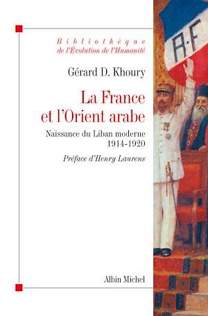 Téléchargez le livre :  La France et l'Orient arabe