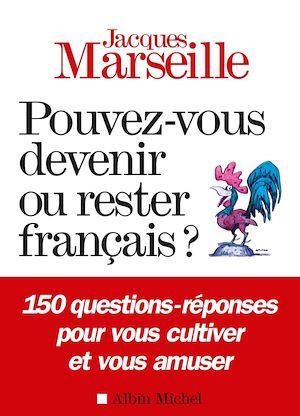 Téléchargez le livre :  Pouvez-vous devenir ou rester français ?