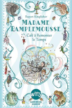 Téléchargez le livre :  Madame Pamplemousse et le Café à Remonter le Temps - tome 2