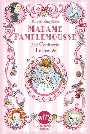 Téléchargez le livre :  Madame Pamplemousse et la confiserie enchantée - tome 3