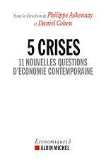 Télécharger le livre :  5 Crises, 11 nouvelles questions d'économie
