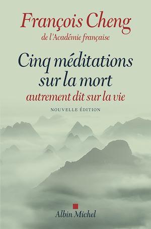 Cinq méditations sur la mort | Cheng, François. Auteur