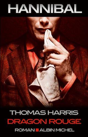 Dragon Rouge   Harris, Thomas (1940-....). Auteur