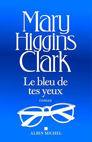 Téléchargez le livre :  Le Bleu de tes yeux