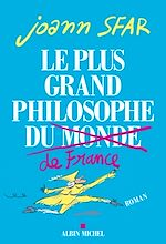 Télécharger le livre :  Le Plus grand philosophe de France