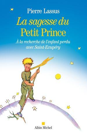 Téléchargez le livre :  La Sagesse du Petit Prince