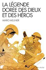 Télécharger le livre :  La Légende dorée des dieux et des héros