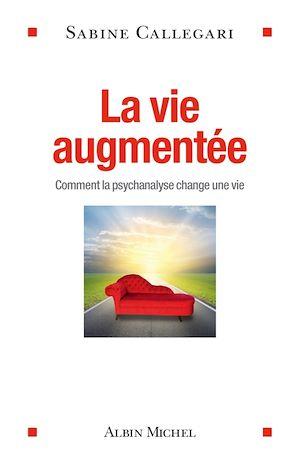 Téléchargez le livre :  La Vie augmentée