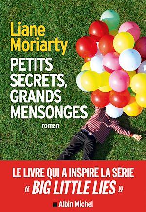 Petits secrets, grands mensonges (Big little lies)   Moriarty, Liane. Auteur