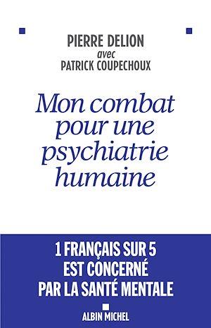 Téléchargez le livre :  Mon combat pour une psychiatrie humaine