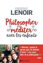 Télécharger le livre :  Philosopher et méditer avec les enfants