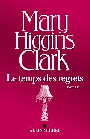 Téléchargez le livre :  Le Temps des regrets