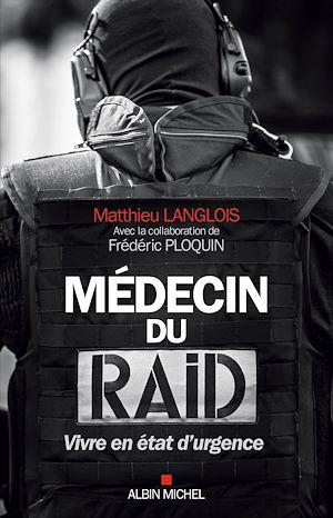 Téléchargez le livre :  Médecin du RAID