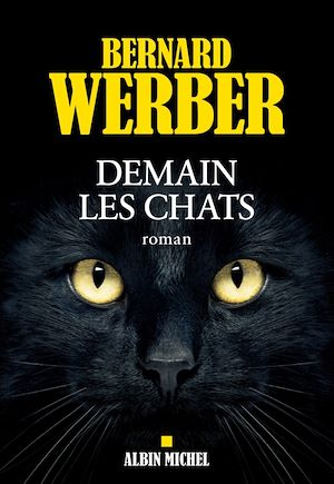 Demain les chats | Werber, Bernard. Auteur