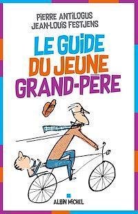 Télécharger le livre : Le Guide du jeune grand-père