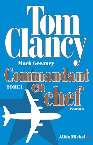 Téléchargez le livre :  Commandant en chef - tome 1