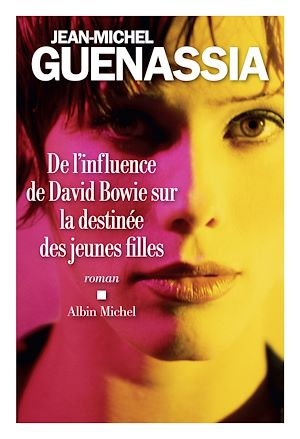 Téléchargez le livre :  De l'influence de David Bowie sur la destinée des jeunes filles