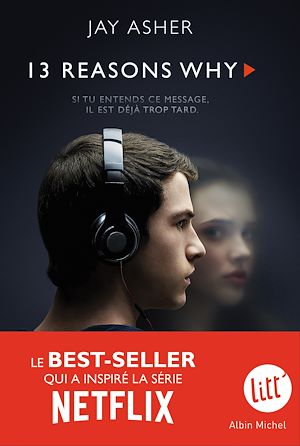 13 Reasons why (Treize raisons - édition série télé)   Asher, Jay. Auteur