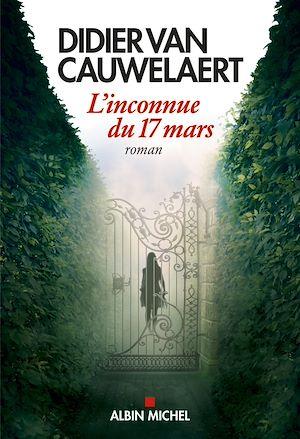 L'Inconnue du 17 mars | Van Cauwelaert, Didier. Auteur