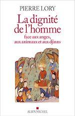 Télécharger le livre :  La Dignité de l'homme face aux anges, aux animaux et aux djinns