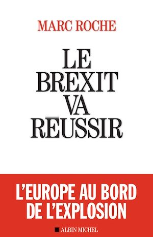 Téléchargez le livre :  Le Brexit va réussir