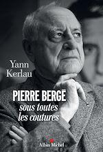 Télécharger le livre :  Pierre Bergé sous toutes les coutures