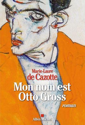 Mon nom est Otto Gross