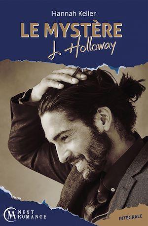 Téléchargez le livre :  Le Mystère J. Holloway - L'intégrale