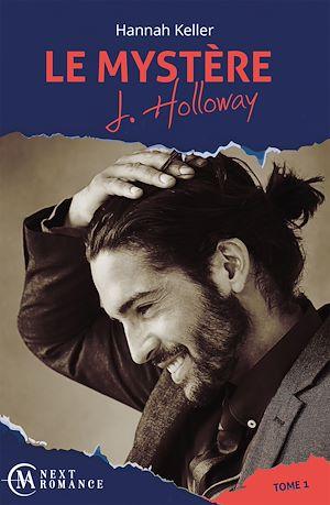 Téléchargez le livre :  Le Mystère J. Holloway - tome 1