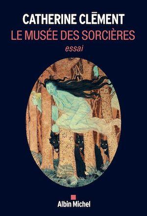 Le Musée des sorcières | Clément, Catherine. Auteur