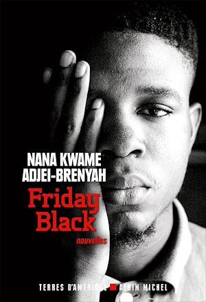Friday black | Adjei-Brenyah, Nana Kwame. Auteur