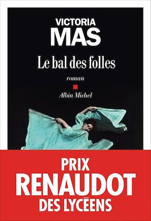 Le Bal des folles | Mas, Victoria (1987-....). Auteur