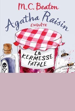 Téléchargez le livre :  Agatha Raisin enquête 19 - La kermesse fatale