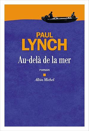 Au-delà de la mer | Lynch, Paul. Auteur