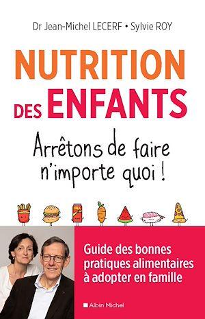Téléchargez le livre :  Nutrition des enfants. Arrêtons de faire n'importe quoi !