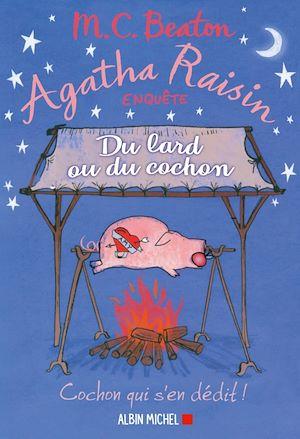 Agatha Raisin 22 - Du lard ou du cochon | Beaton, M. C.. Auteur