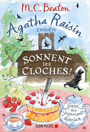Agatha Raisin 29 - Sonnent les cloches ! | Beaton, M. C.. Auteur