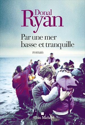 Par une mer basse et tranquille | Ryan, Donal (1976-....). Auteur
