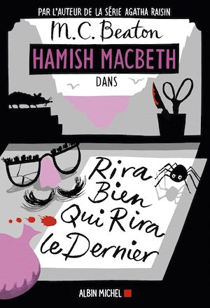 Hamish Macbeth 7 - Rira bien qui rira le dernier | Beaton, M. C.. Auteur